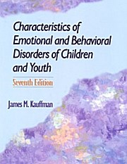 Characteristics of Emotional and Behavioral Disorders of Children and Youth (7th Edition)