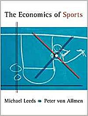 The Economics of Sports (Practical Approach Series) by Leeds, Michael A.