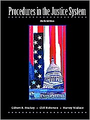 Procedures in the Justice System by Stuckey, Gilbert B.; Wallace, Paul Harvey...