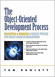 The Object-Oriented Development Process: Developing and Managing a Robust Pro...