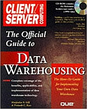 The Official Client/Server Computing Guide to Data Warehousing by Gill, Harji...