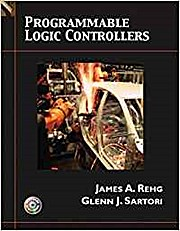 Programmable Logic Controllers with CDROM by Rehg, James A.; Sartori, Glenn J.