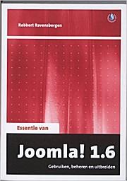 Essentie van Joomla! 1.6 / druk 1 by Ravensbergen, Robbert