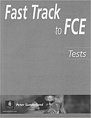 Fast Track to FCE Test Booklet (Gold) by Sunderland, Peter