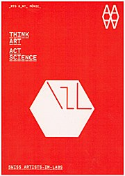 Think Art - Act Science: Swiss artists-in-labs