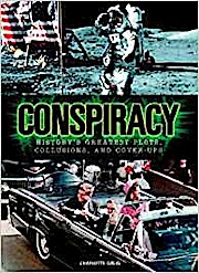 Conspiracy: History's Greatest Plots, Collusions and Cover-ups