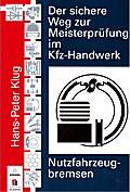Der sichere Weg zur Meisterprüfung im Kfz-Handwerk (Bremsen NF)