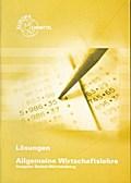 Lösungen Allgemeine Wirtschaftslehre Ausgabe Baden-Württemberg