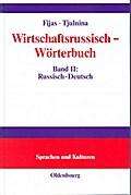 Wirtschaftsrussisch-Wörterbuch Band II