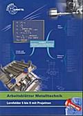Arbeitsblätter Metalltechnik  Lernfelder 5-9 mit Projekten