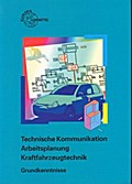 Technische Kommunikation Arbeitsplanung Kraftfahrzeugtechnik Grundkenntnisse