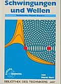 Schwingungen und Wellen Technische Physik Band 4