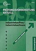 Prüfungsvorbereitung aktuell. Industriekauffrau/Industriekaufmann.