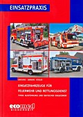 Einsatzfahrzeuge für Feuerwehr und Rettungsdienst. Typen