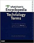 Whatis?com's Encyclopedia of Technology Terms by Whatis?com
