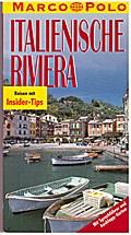 Italienische Riviera. Marco Polo Reiseführer. ...