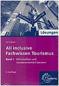 Lösungen All inclusive - Fachwissen Tourismus Band 1