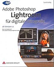 Adobe Photoshop Lightroom für digitale Fotografie