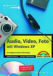 Audio, Video, Foto mit Windows XP