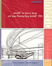 AutoCAD for Interior Design and Space Planning Using AutoCAD 2006
