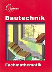 Bautechnik Fachmathematik ohne Formelsammlung