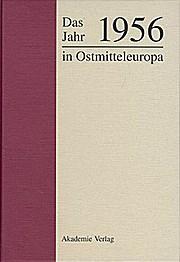 Das Jahr 1956 in Ostmitteleuropa