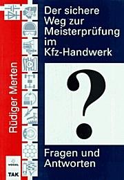Der sichere Weg zur Meisterprüfung im Kfz-Handwerk (F&A)