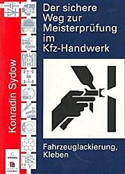 Der sichere Weg zur Meisterprüfung im Kfz-Handwerk (Fahrzeuglackierung, Kleben)