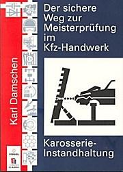 Der sichere Weg zur Meisterprüfung im Kfz-Handwerk (Karosserie-Instandhaltung)