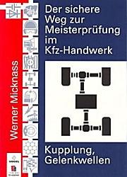 Der sichere Weg zur Meisterprüfung im Kfz-Handwerk (Kupplung, Gelenkwellen)