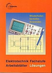 Elektrotechnik Fachstufe Arbeitsblätter Lösungen