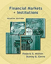 Financial Markets + Institutions (4th edition)