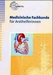 Medizinische Fachkunde für Arzthelferinnen