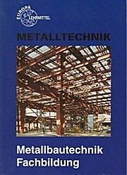 Metalltechnik Metallbautechnik Fachbildung