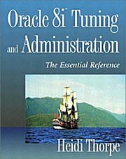 Oracle 8i Tuning and Administration