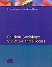 Political Sociology: Structure and Process