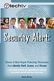 Security Alert: Stories of Real People Protecting Themselves from Identity Theft, Scams, and Viruses