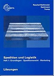 Spedition und Logistik Heft 1: Grundlagen - Speditionsrecht - Marketing
