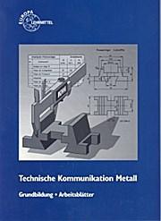 Technische Kommunikation Metall Grundbildung Arbeitsblätter
