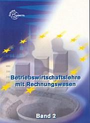 Betriebswirtschaftlehre mit Rechnungswesen Band 2