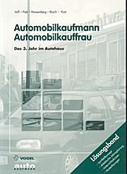 Automobilkaufmann/ Automobilkauffrau. Das 3. Jahr im Autohaus. Lösungsband