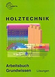 Holztechnik Arbeitsbuch Grundwissen Lösungen