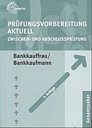 Prüfungsvorbereitung aktuell. Bankkauffrau / Bankkaufmann: Zwischen- und Abschlussprüfung