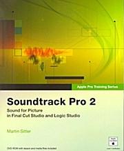 Soundtrack Pro 2: Sound for Picture in Final Cut Studio and Logic Studio