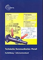 Technische Kommunikation Metall Fachbildung Informationsband