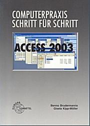 Computerpraxis Schritt für Schritt Access 2003