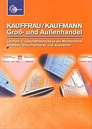 Kauffrau/Kaufmann Groß- und Außenhandel - Lernfeld 4