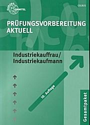 Prüfungsvorbereitung aktuell. Industriekauffrau/Industriekaufmann
