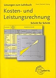 Kosten- und Leistungsrechnung - Lösungen zum Lehrbuch