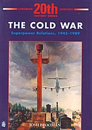 The Cold War: Superpower Relations, 1945-1989